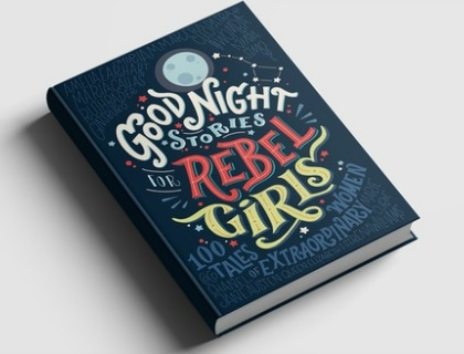 ''Goodnight Stories for Rebel Girls''