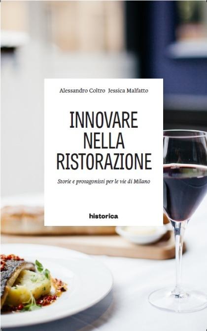 ''Innovare nella ristorazione'' di Alessandro Coltro e Jessica Malfatto